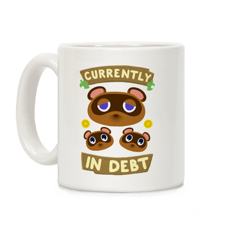 Currently In Debt Coffee Mug