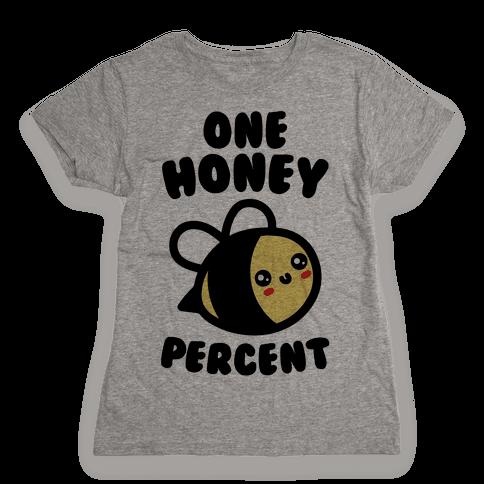One Honey Percent Parody Womens T-Shirt