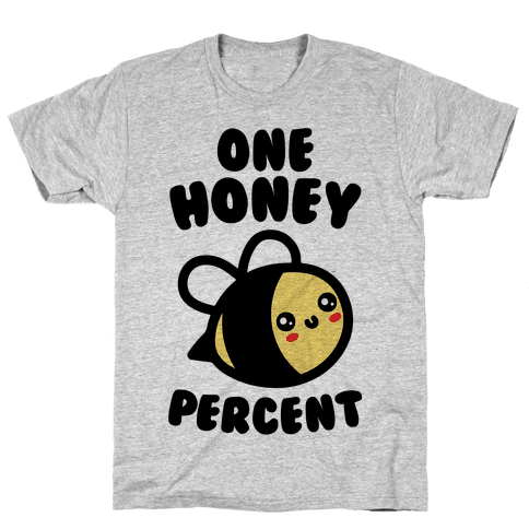 One Honey Percent Parody Mens T-Shirt