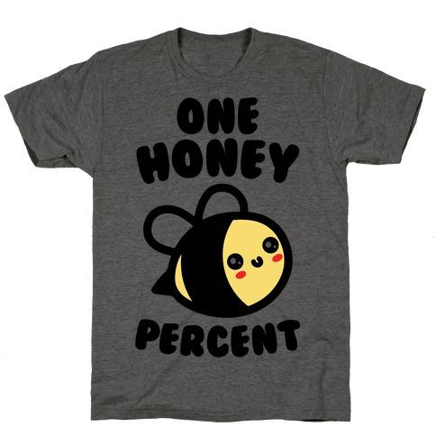One Honey Percent Parody T-Shirt