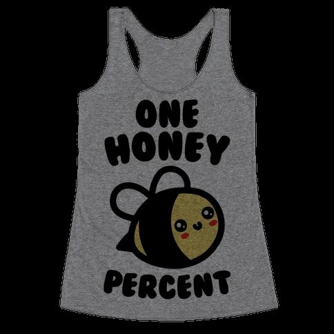 One Honey Percent Parody Racerback Tank Top