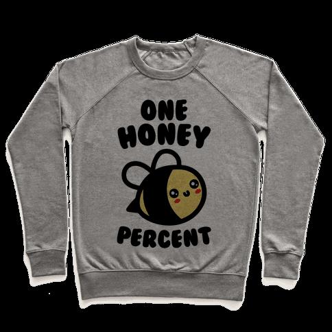 One Honey Percent Parody Pullover