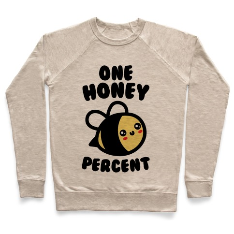 One Honey Percent Parody Pullover