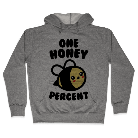 One Honey Percent Parody Hooded Sweatshirt