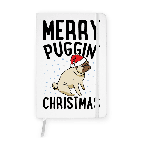 Merry Puggin' Christmas Pug  Notebook