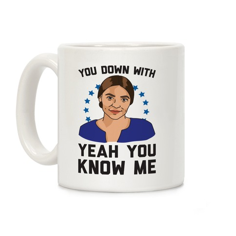 You Down With AOC? Yeah You Know Me Coffee Mug