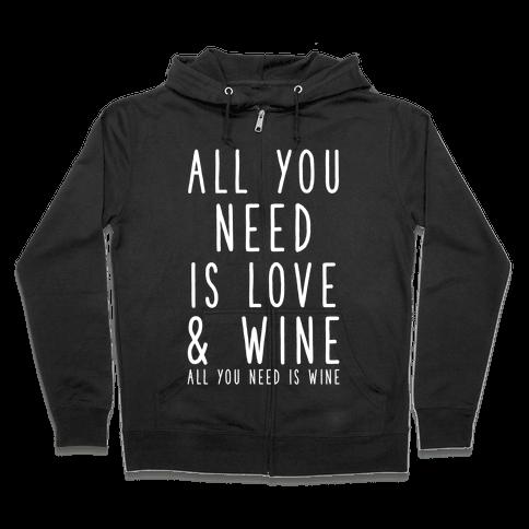 All You Need Is Love & Wine Zip Hoodie