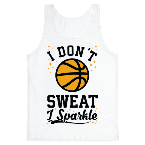 I Don't Sweat I Sparkle Basketball Tank Top