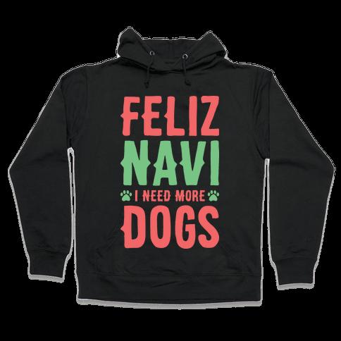 Feliz Navi Dogs Hooded Sweatshirt