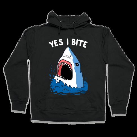 Yes I Bite Hooded Sweatshirt