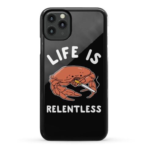 Life is Relentless Phone Case