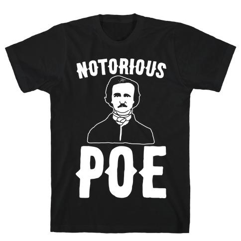 Notorious POE Edgar Allen Poe Parody White Print T-Shirt