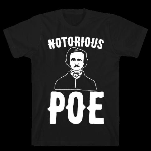 Notorious POE Edgar Allen Poe Parody White Print Mens T-Shirt