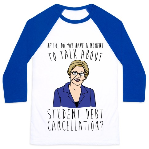 Hello Do You Have A Moment To Talk About Student Debt Cancellation Baseball Tee