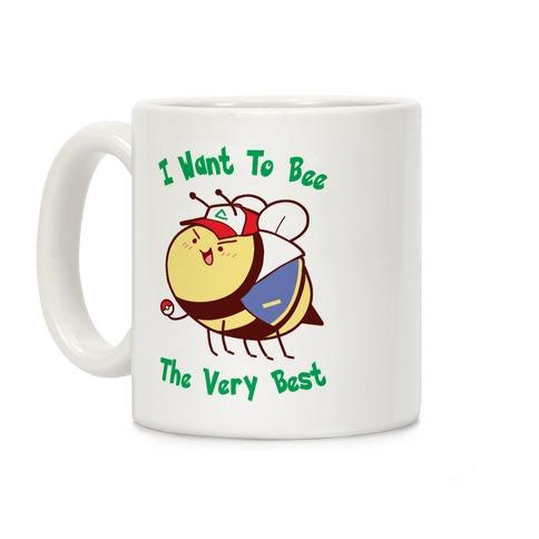 I Want To Bee The Very Best Coffee Mug