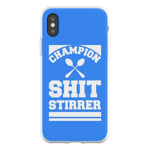 Champion Shit Stirrer Phone Flexi-Case