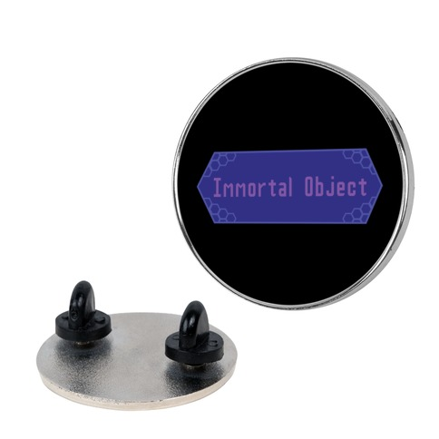 Immortal Object pin