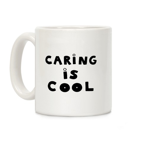 Caring Is Cool Coffee Mug