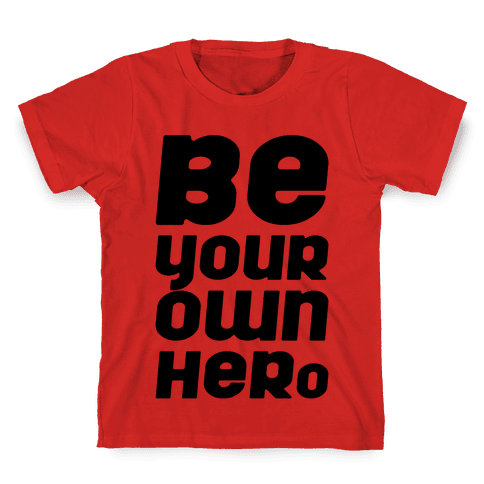 Be Your Own Hero  Kids T-Shirt