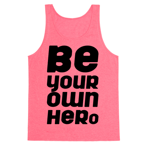 Be Your Own Hero  Tank Top
