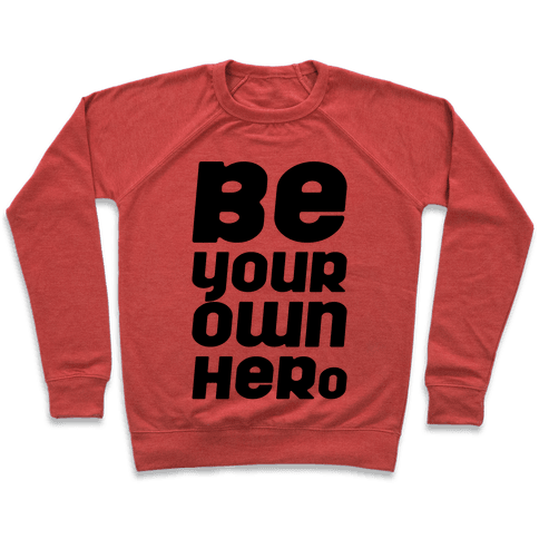Be Your Own Hero  Pullover