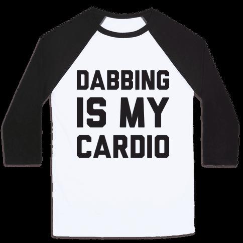 Dabbing Is My Cardio Baseball Tee