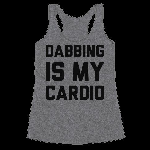 Dabbing Is My Cardio Racerback Tank Top