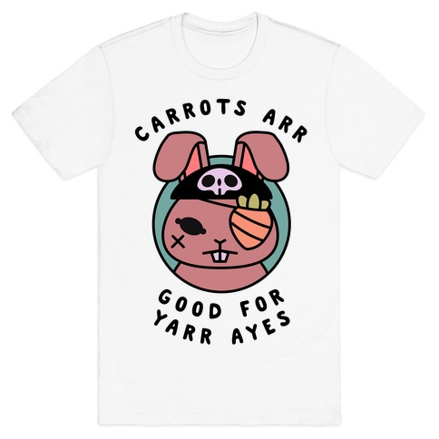 Carrots Are Good For Your Eyes T-Shirt