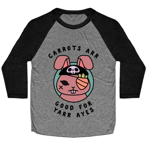 Carrots Are Good For Your Eyes Baseball Tee