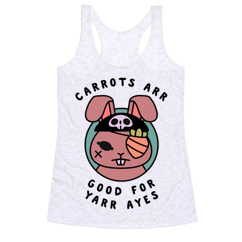 Carrots Are Good For Your Eyes Racerback Tank Top