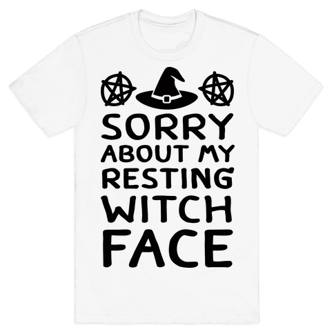 Sorry About My Resting Witch Face Mens T-Shirt