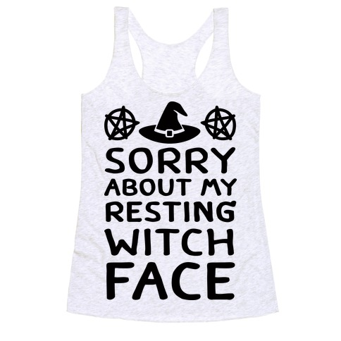 Sorry About My Resting Witch Face Racerback Tank Top