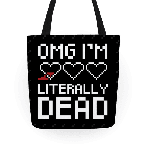 OMG I'M LITERALLY DEAD Tote