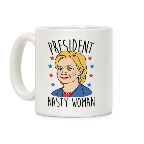 President Nasty Woman Coffee Mug