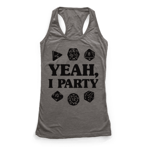 Yeah, I Party (Dungeons and Dragons) Racerback Tank Top