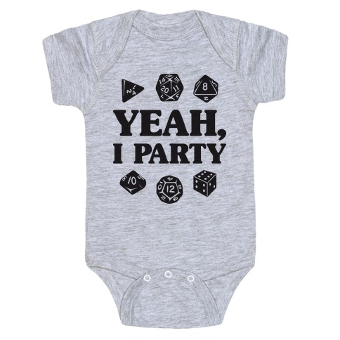 Yeah, I Party (Dungeons and Dragons) Baby Onesy