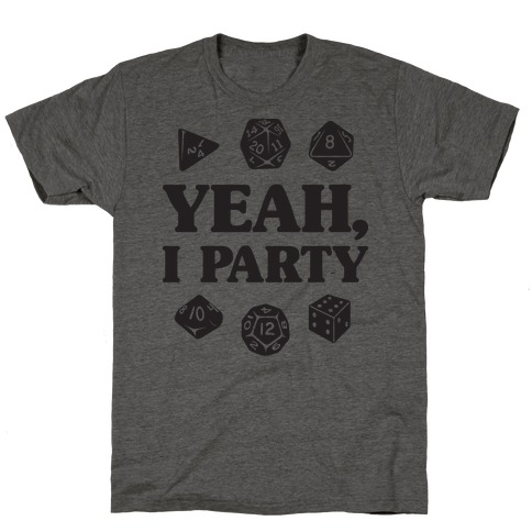 Yeah, I Party (Dungeons and Dragons) T-Shirt