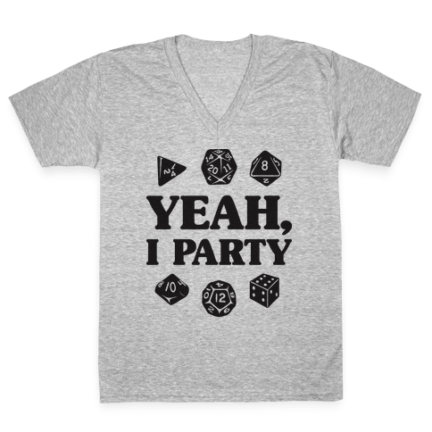 Yeah, I Party (Dungeons and Dragons) V-Neck Tee Shirt