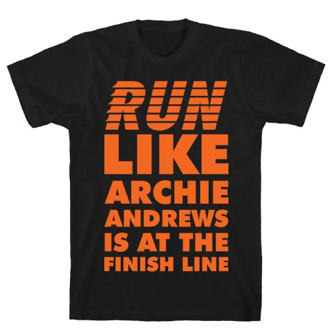 Run like Archie is at the Finish Line T-Shirt