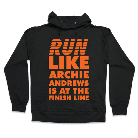 Run like Archie is at the Finish Line Hooded Sweatshirt
