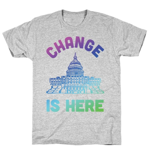 Change Is Here Congress T-Shirt