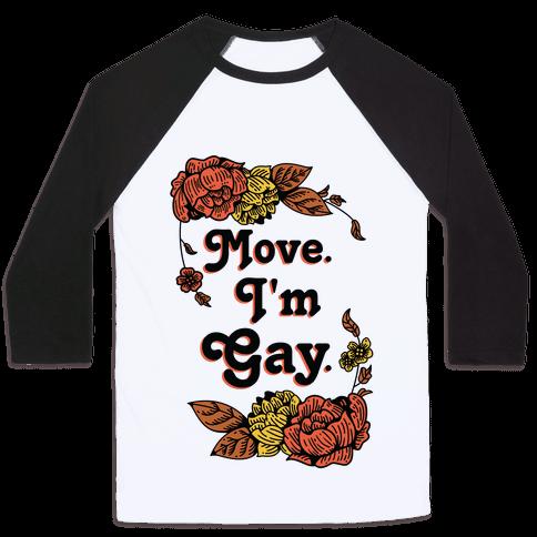 Move I'm Gay Baseball Tee