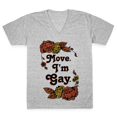 Move I'm Gay V-Neck Tee Shirt