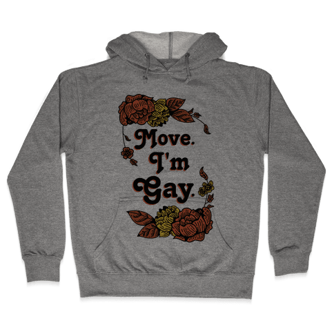 Move I'm Gay Hooded Sweatshirt