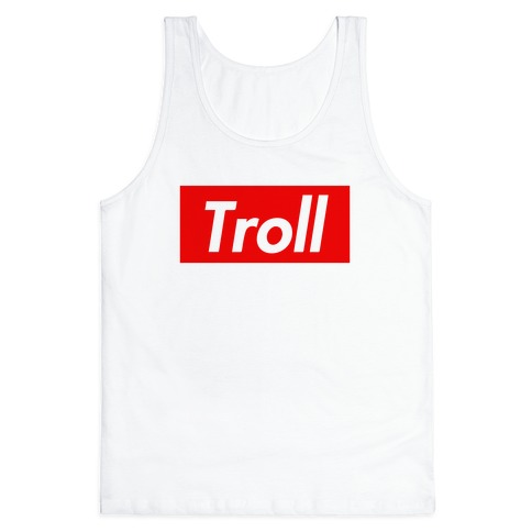 Supreme Troll Tank Top