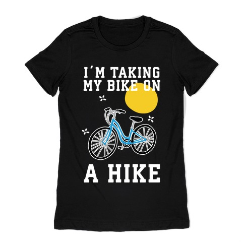 Bike Hike Womens T-Shirt
