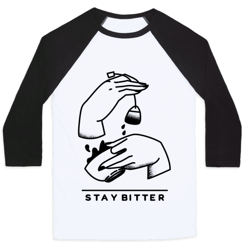 Stay Bitter Baseball Tee