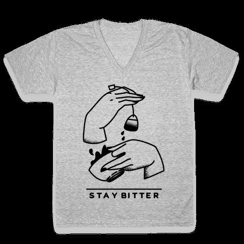 Stay Bitter V-Neck Tee Shirt