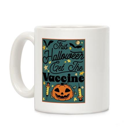 This Halloween Get The Vaccine Coffee Mug