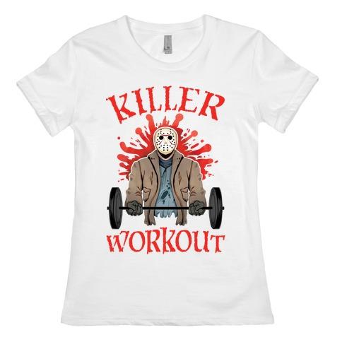 Killer Workout Womens T-Shirt